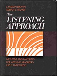 Cover of The Listening Approach:Methods and Materials for Applying Krashen's Input Hypothesisby J. Marvin Brown and Dr. Adrian S. Palmer